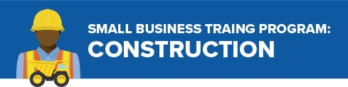 Small Business Training Program: Construction