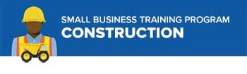 Small Business Training Program - Construction